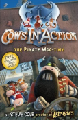 Cows in Action: The Pirate Moo-tiny